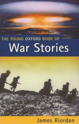 The Young Oxford Book of War Stories