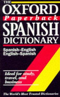 The Oxford Paperback Spanish Dictionary