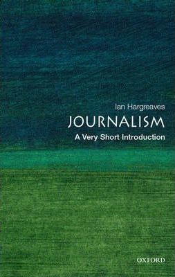 Journalism: A Very Short Introduction