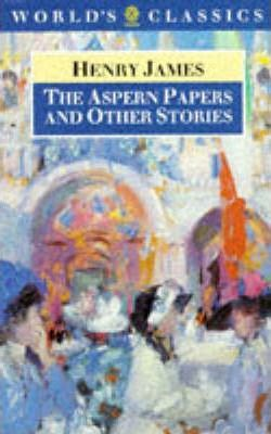 The Aspern Papers: And Other Stories