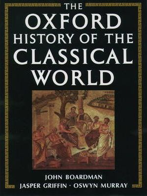 The Oxford History of the Classical World: Greece and the Hellenistic World v. 1