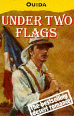 Under Two Flags: A Story of the Household and the Desert