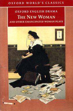 The New Woman and Other Emancipated Woman Plays