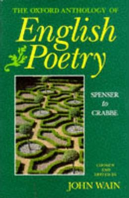 The Oxford Anthology of English Poetry: Spenser to Crabbe v. 1
