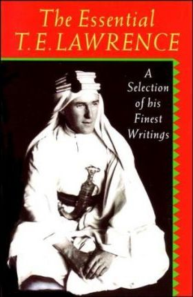 The Essential T.E.Lawrence