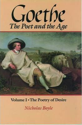 Goethe: Poetry of Desire, 1749-90 v.1