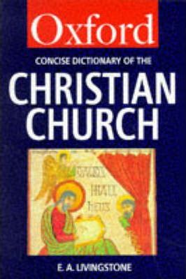 Concise Oxford Dictionary of the Christian Church