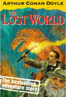 "The Lost World: Being an Account of the Recent Amazing Adventures of Professor George E.Challenger, Lord John Roxton, Professor Summerlee and Mr E.D.Malone of the ""Daily Gazette"""