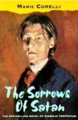 The Sorrows of Satan: Sorrows of Satan: Or the Strange Experience of One Geoffrey Tempest, Millionaire - A Romance