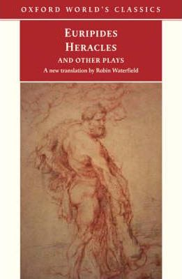Heracles and Other Plays: and Other Plays