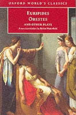 """""""Orestes"""" and Other Plays"""