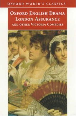 """London Assurance"""" and Other Victorian Comedies"""
