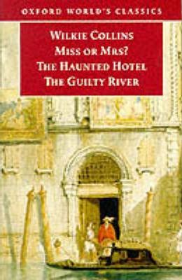 Miss or Mrs?, The Haunted Hotel, The Guilty River