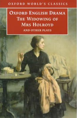 The Widowing of Mrs Holroyd and Other Plays