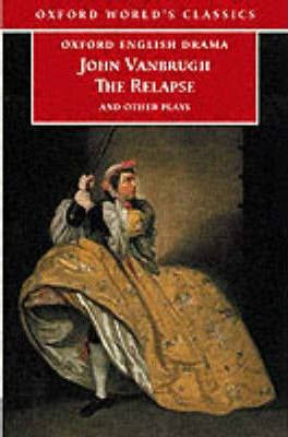 The Relapse and Other Plays
