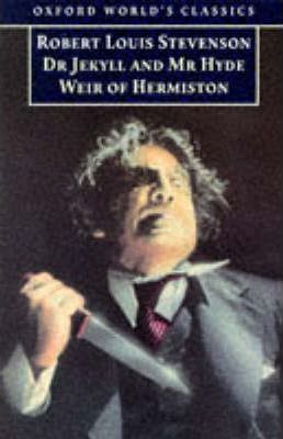 The Strange Case of Dr Jekyll and Mr Hyde, and Weir of Hermiston