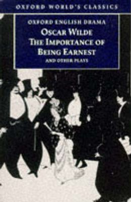 "The Importance of Being Earnest and Other Plays: ""Lady Windermere's Fan"", ""Salome"","" A Woman of No Importance"", ""An Ideal Husband"""