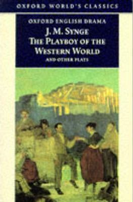 """The Playboy of the Western World and Other Plays: """"Riders to the Sea"""", """"The Shadow of the Glen"""", """"The Tinker's Wedding"""", """"The Well of the Saints"""", """"The Playboy of the Western World"""", """"Deirdre of the Sorrows"""""""