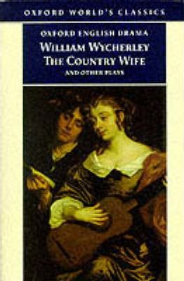 """The Country Wife and Other Plays"