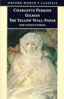 """The Yellow Wall-Paper and Other Stories"