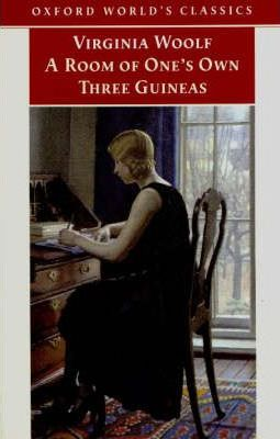 """""""A Room of One's Own, and Three Guineas"""