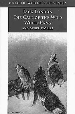 """""""The Call of the Wild, White Fang, and Other Stories"""