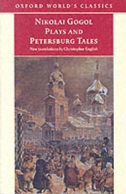 """Plays and Petersburg Tales: """"Petersburg Tales"""", """"Marriage"""", """"The Government Inspector"""""""
