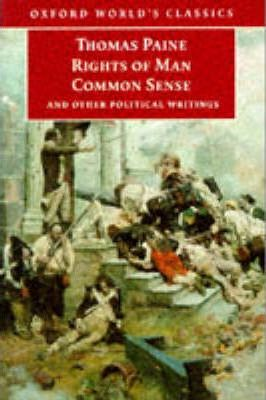 The Rights of Man, Common Sense and Other Political Writings