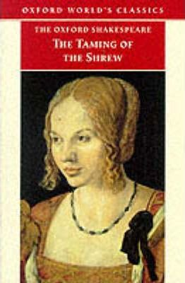 The Oxford Shakespeare: The Taming of the Shrew