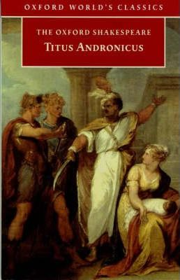 The Oxford Shakespeare: Titus Andronicus
