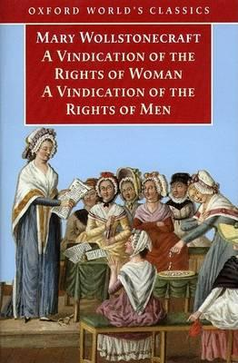 A Vindication of the Rights of Men: AND A Vindication of the Rights of Woman