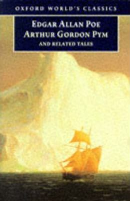 """The Narrative of Arthur Gordon Pym of Nantucket and Related Tales"