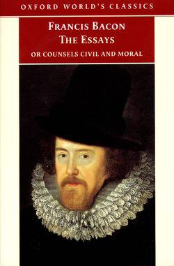 The Essays or Counsels Civil and Moral: Essayes or Counsels, Civill and Morall