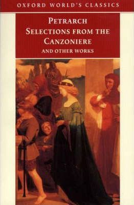 "Selections from the ""Canzoniere"" and Other Works"