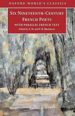 Six French Poets of the Nineteenth Century: With Parallel French Text