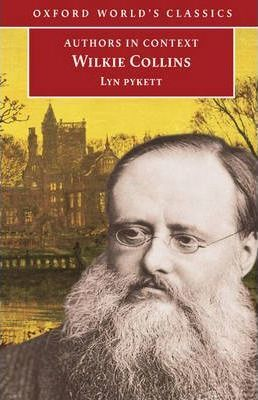 Authors in Context: Wilkie Collins