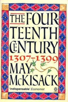 The Fourteenth Century, 1307-99
