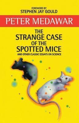 The Strange Case Of The Spotted Mice And Other Classic Essays On  The Strange Case Of The Spotted Mice And Other Classic Essays On Science