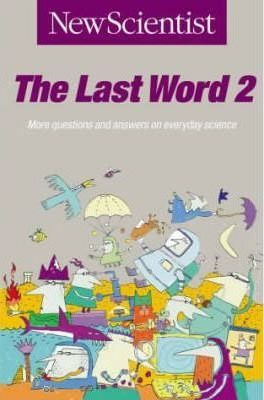 The Last Word: More Questions and Answers on Everyday Science v.2