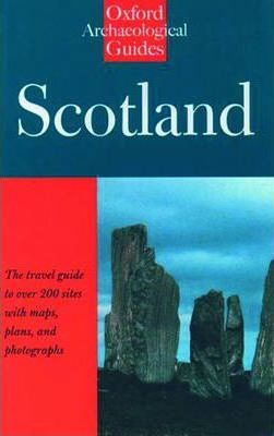 Scotland: An Oxford Archaeological Guide