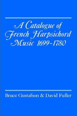 A Catalogue of French Harpsichord Music 1699-1780