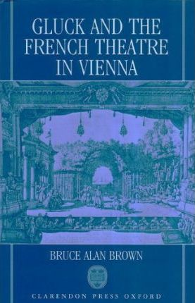 Gluck and the French Theatre in Vienna