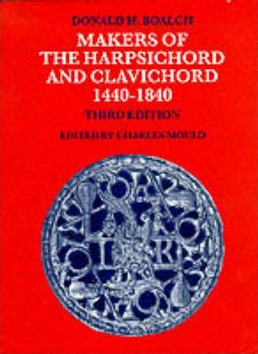 Makers of the Harpsichord and Clavichord, 1440-1840