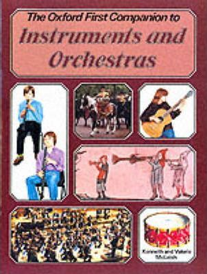 The Oxford First Companion to Music: Instruments and Orchestras