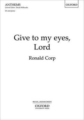 Give to my eyes, Lord