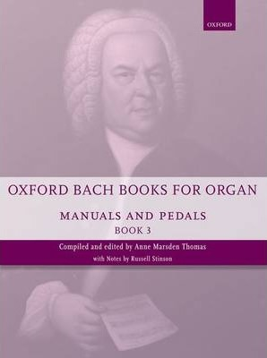 Oxford Bach Books for Organ: Manuals and Pedals, Book 3