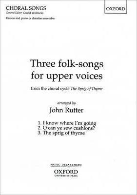 Three folk-songs for upper voices from The Sprig of Thyme
