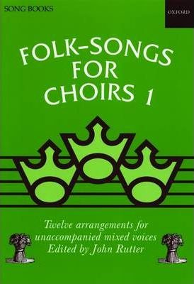 Folk-Songs for Choirs 1 : John Rutter : 9780193437180