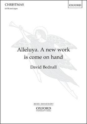 Alleluya. A new work is come on hand