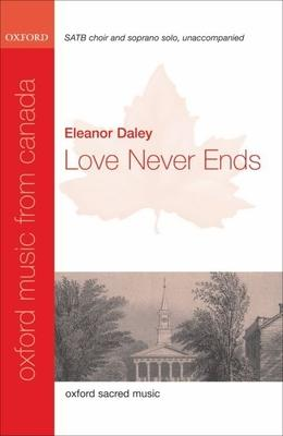 Love Never Ends: Love Never Ends SATB Vocal Score